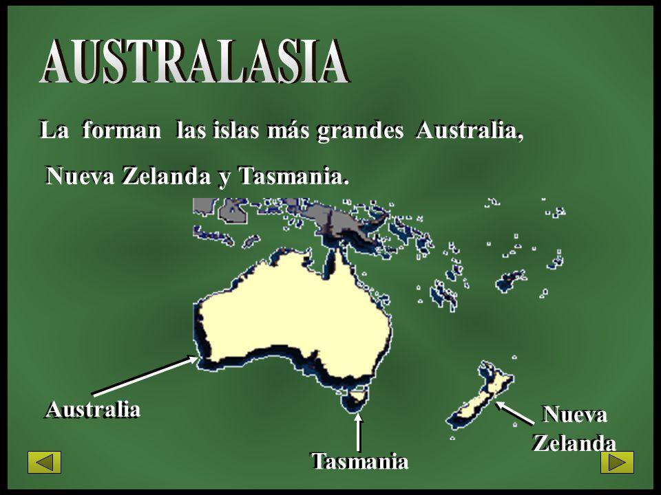 La forman las islas más grandes Australia, Nueva Zelanda y Tasmania. La forman las islas más grandes Australia, Nueva Zelanda y Tasmania. Nueva Zeland