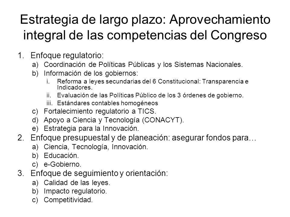 Estrategia de largo plazo: Aprovechamiento integral de las competencias del Congreso 1.Enfoque regulatorio: a)Coordinación de Políticas Públicas y los Sistemas Nacionales.