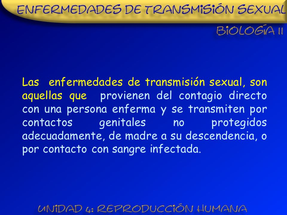 http://www.nlm.nih.gov/medlineplus/spanish/tutorials/ sexuallytransmitteddiseasesspanish/hp0791s1.html Información obtenida de la suiguiente dirección