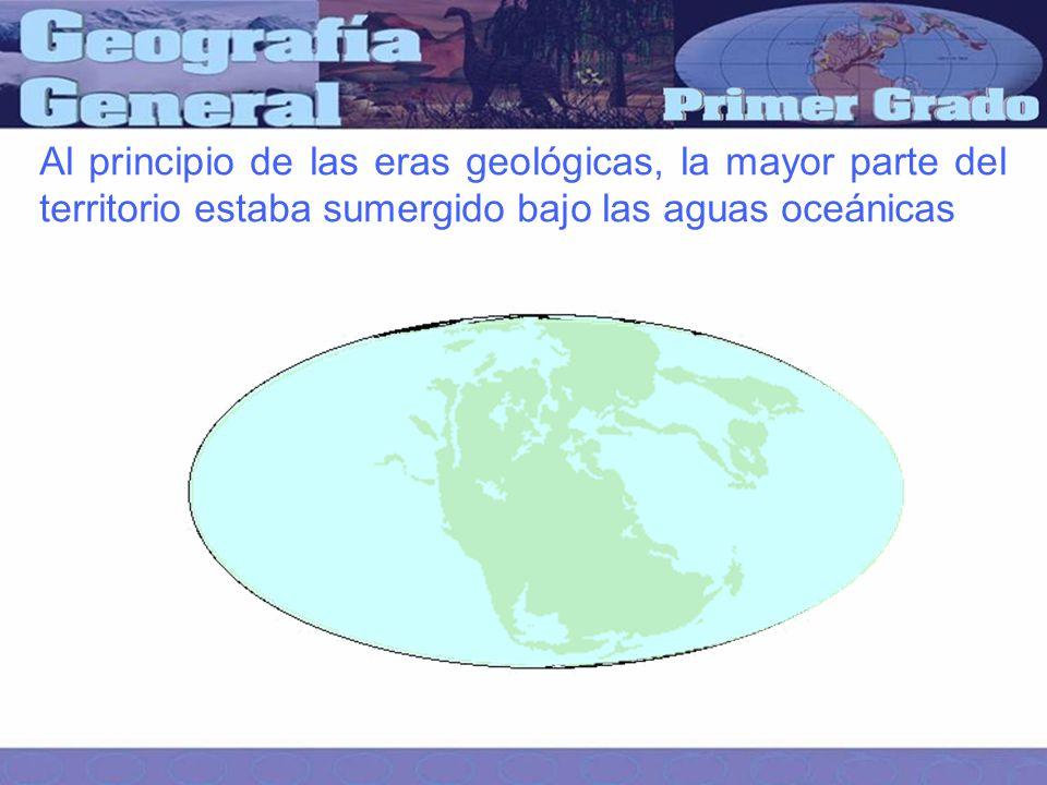 Al principio de las eras geológicas, la mayor parte del territorio estaba sumergido bajo las aguas oceánicas