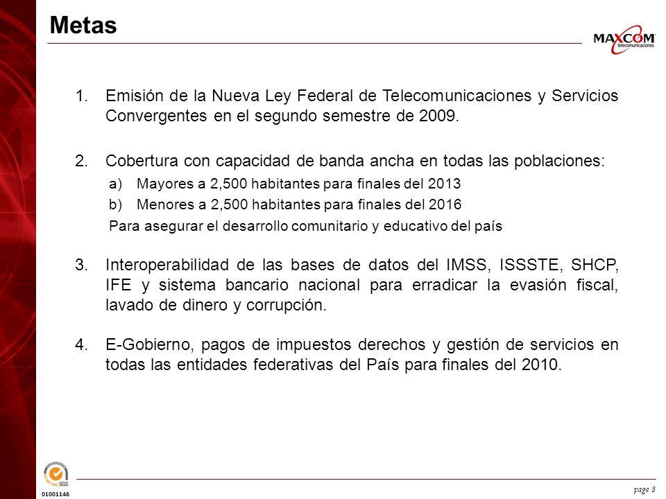 01001146 page 8 Metas 1.Emisión de la Nueva Ley Federal de Telecomunicaciones y Servicios Convergentes en el segundo semestre de 2009.