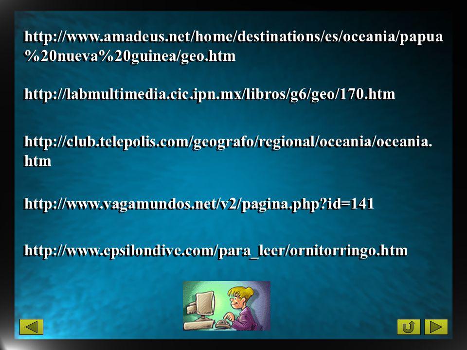 http://www.amadeus.net/home/destinations/es/oceania/papua %20nueva%20guinea/geo.htm http://labmultimedia.cic.ipn.mx/libros/g6/geo/170.htm http://club.