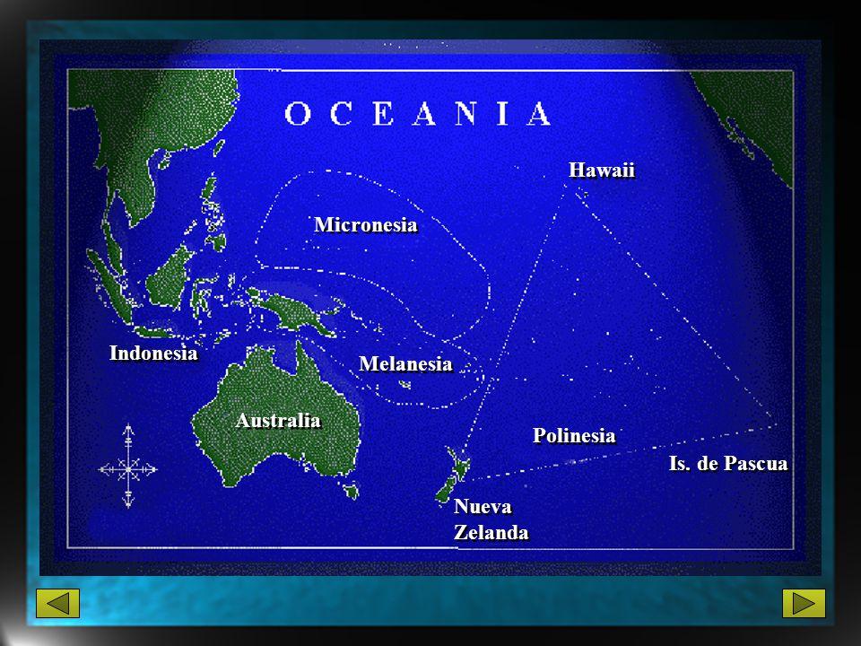 Micronesia Hawaii Polinesia Melanesia Australia Indonesia Is. de Pascua Nueva Zelanda