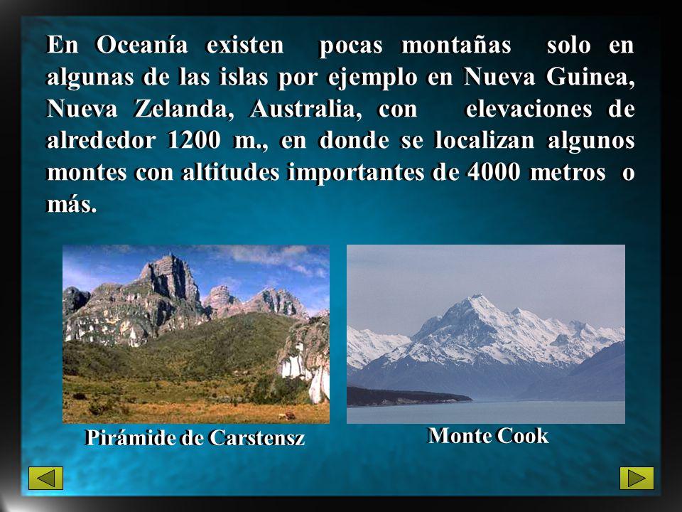 En Oceanía existen pocas montañas solo en algunas de las islas por ejemplo en Nueva Guinea, Nueva Zelanda, Australia, con elevaciones de alrededor 120