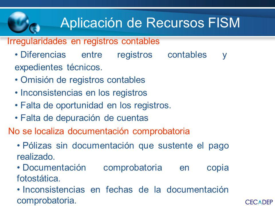 Aplicación de Recursos FISM No se localiza documentación comprobatoria Pólizas sin documentación que sustente el pago realizado. Documentación comprob