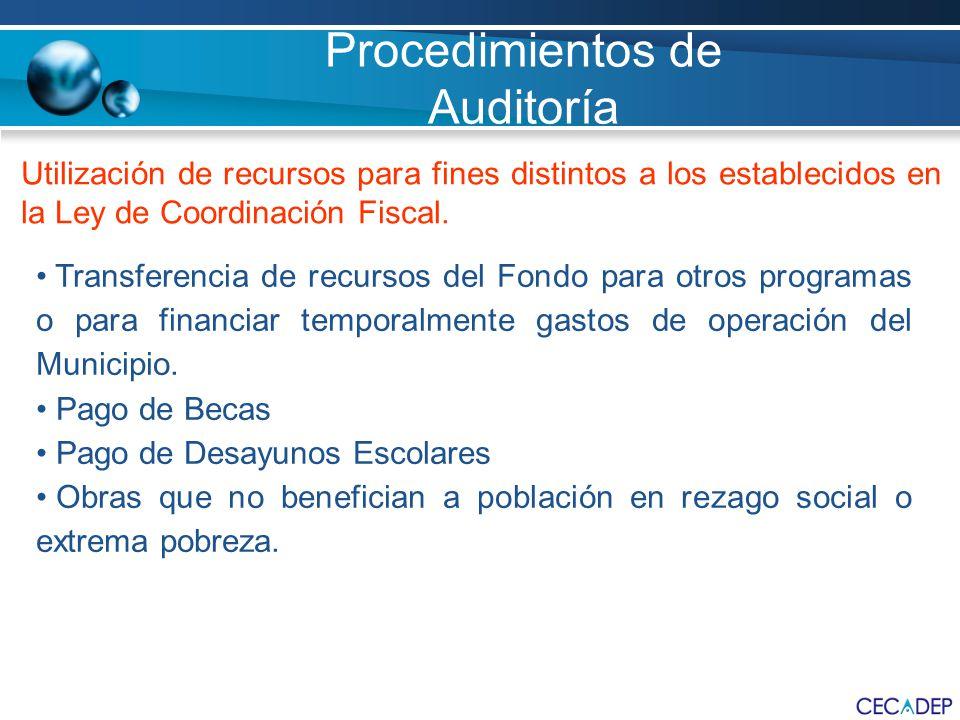 Utilización de recursos para fines distintos a los establecidos en la Ley de Coordinación Fiscal. Transferencia de recursos del Fondo para otros progr