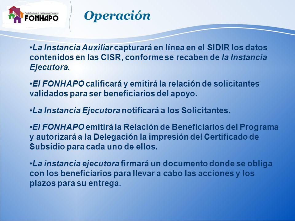 Operación La Instancia Auxiliar capturará en línea en el SIDIR los datos contenidos en las CISR, conforme se recaben de la Instancia Ejecutora.