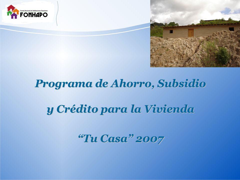 Programa de Ahorro, Subsidio y Crédito para la Vivienda Tu Casa 2007