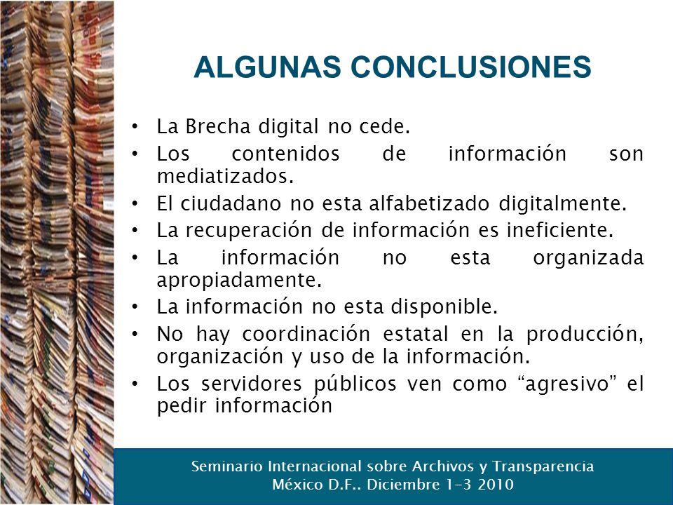 Seminario Internacional sobre Archivos y Transparencia México D.F.. Diciembre 1-3 2010 ALGUNAS CONCLUSIONES La Brecha digital no cede. Los contenidos
