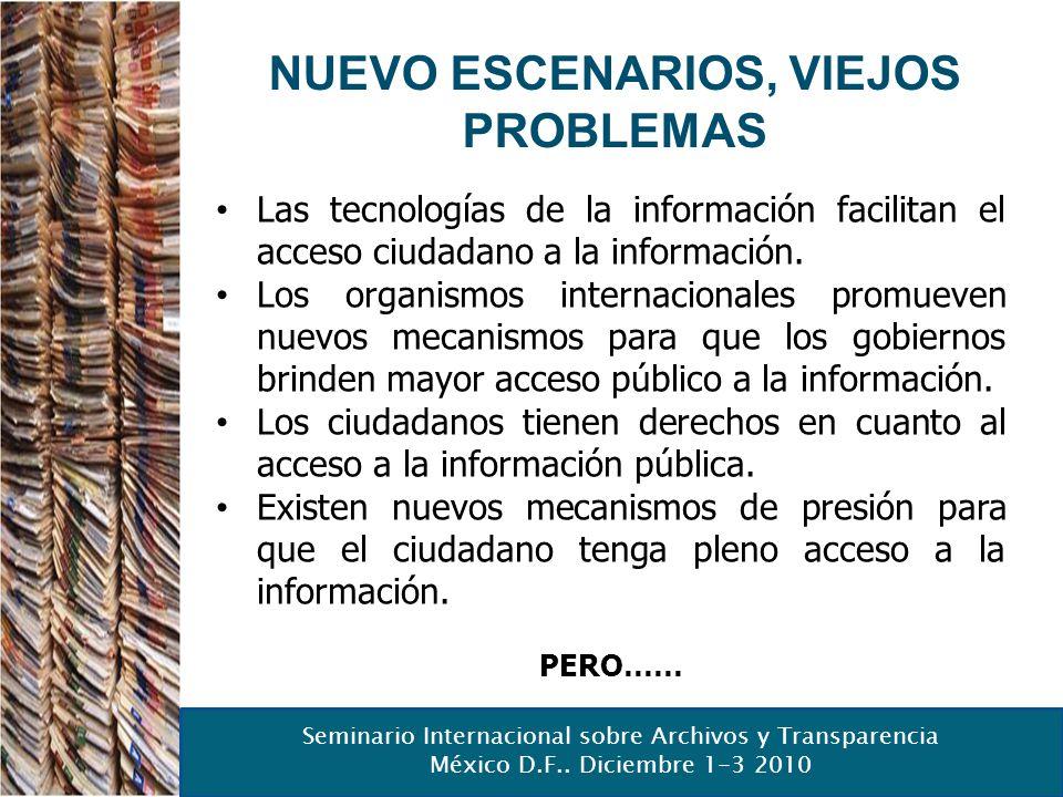 Seminario Internacional sobre Archivos y Transparencia México D.F.. Diciembre 1-3 2010 NUEVO ESCENARIOS, VIEJOS PROBLEMAS Las tecnologías de la inform