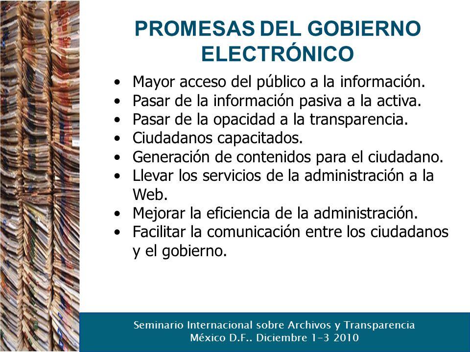 Seminario Internacional sobre Archivos y Transparencia México D.F.. Diciembre 1-3 2010 PROMESAS DEL GOBIERNO ELECTRÓNICO Mayor acceso del público a la