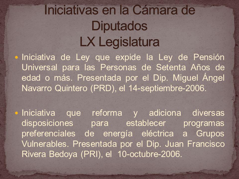 Iniciativa de Ley que expide la Ley de Pensión Universal para las Personas de Setenta Años de edad o más.