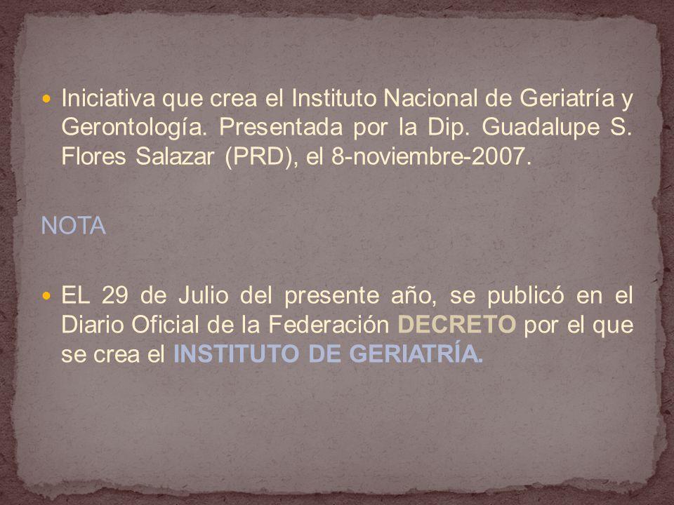 Iniciativa que crea el Instituto Nacional de Geriatría y Gerontología.