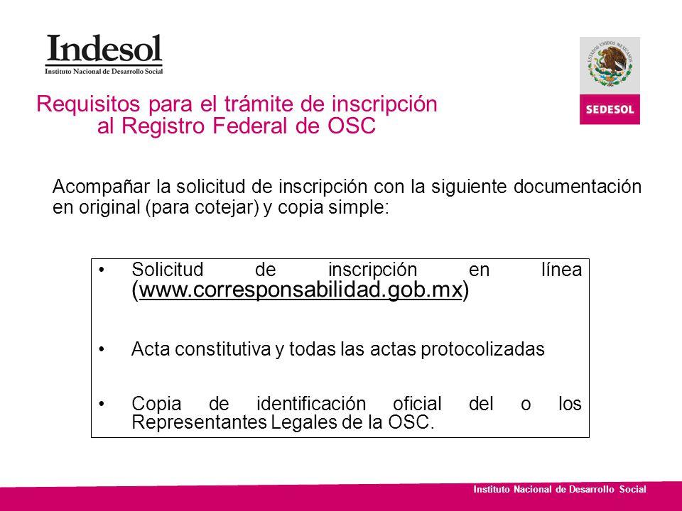 Instituto Nacional de Desarrollo Social Solicitud de inscripción en línea (www.corresponsabilidad.gob.mx) Acta constitutiva y todas las actas protocol