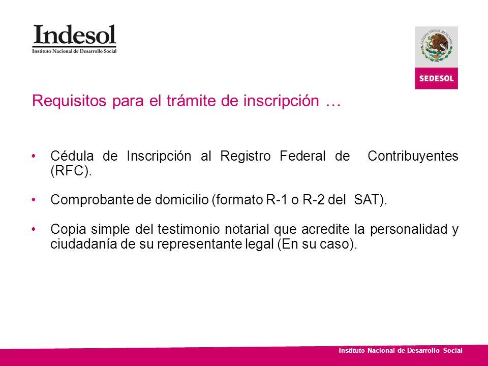 Instituto Nacional de Desarrollo Social Cédula de Inscripción al Registro Federal de Contribuyentes (RFC). Comprobante de domicilio (formato R-1 o R-2