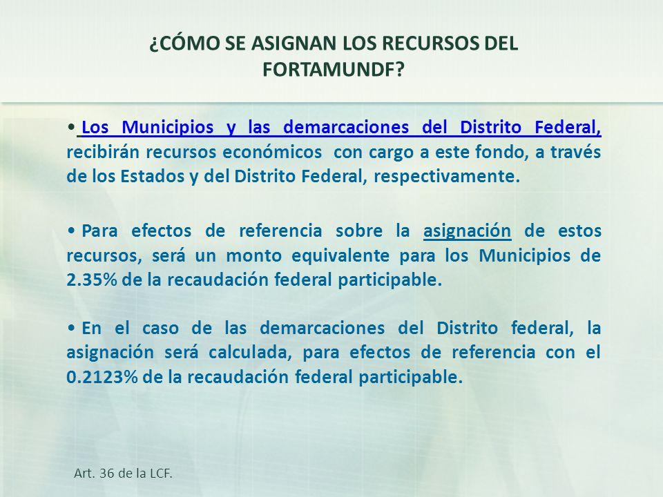Los Municipios y las demarcaciones del Distrito Federal, recibirán recursos económicos con cargo a este fondo, a través de los Estados y del Distrito Federal, respectivamente.