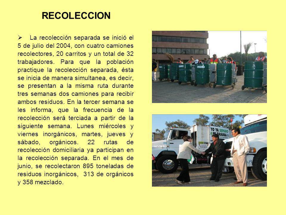 La recolección separada se inició el 5 de julio del 2004, con cuatro camiones recolectores, 20 carritos y un total de 32 trabajadores. Para que la pob