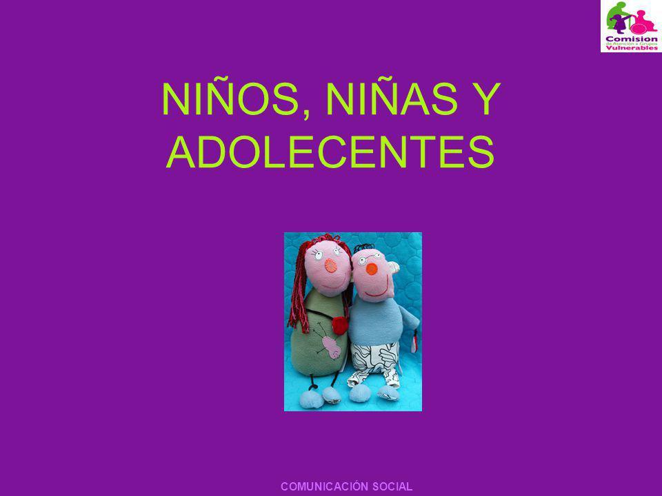 NIÑOS, NIÑAS Y ADOLECENTES COMUNICACIÓN SOCIAL