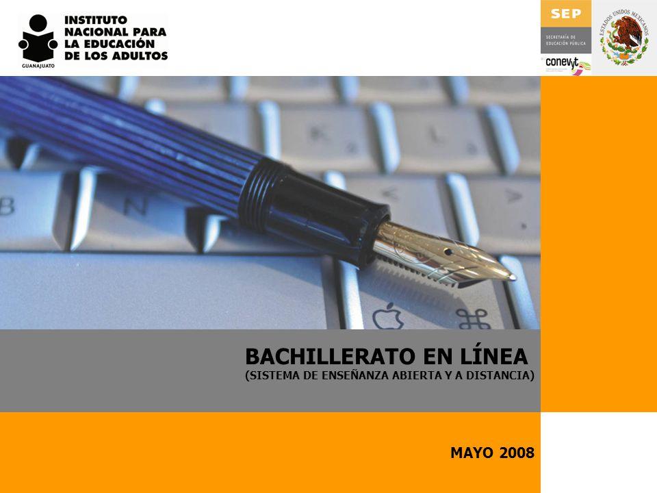 MAYO 2008 BACHILLERATO EN LÍNEA (SISTEMA DE ENSEÑANZA ABIERTA Y A DISTANCIA)
