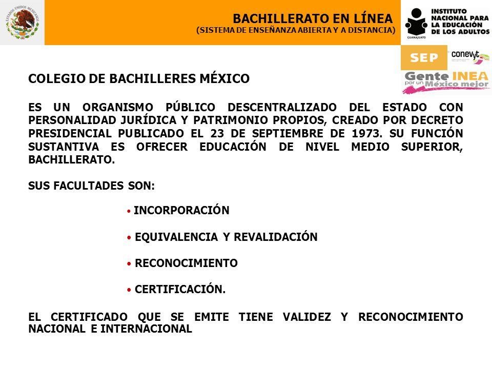 COLEGIO DE BACHILLERES MÉXICO ES UN ORGANISMO PÚBLICO DESCENTRALIZADO DEL ESTADO CON PERSONALIDAD JURÍDICA Y PATRIMONIO PROPIOS, CREADO POR DECRETO PRESIDENCIAL PUBLICADO EL 23 DE SEPTIEMBRE DE 1973.