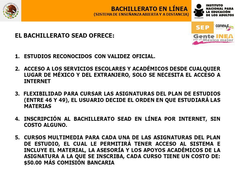 EL BACHILLERATO SEAD OFRECE: 1.ESTUDIOS RECONOCIDOS CON VALIDEZ OFICIAL.
