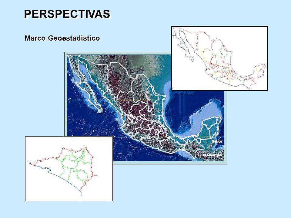 PERSPECTIVASPERSPECTIVAS Marco Geoestadístico Marco Geoestadístico