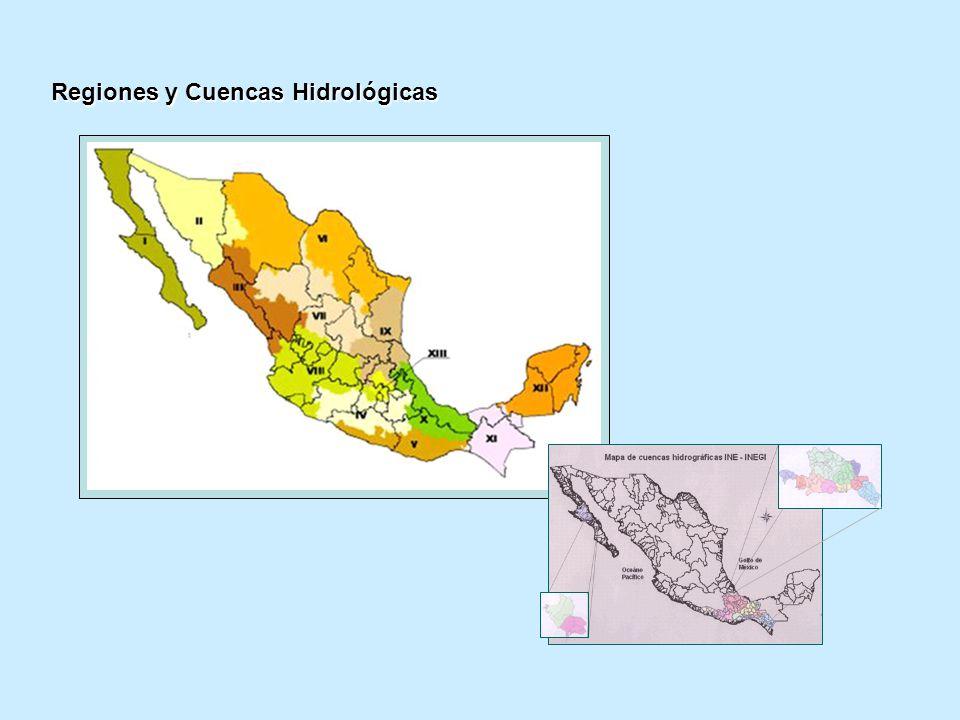 Regiones y Cuencas Hidrológicas Regiones y Cuencas Hidrológicas