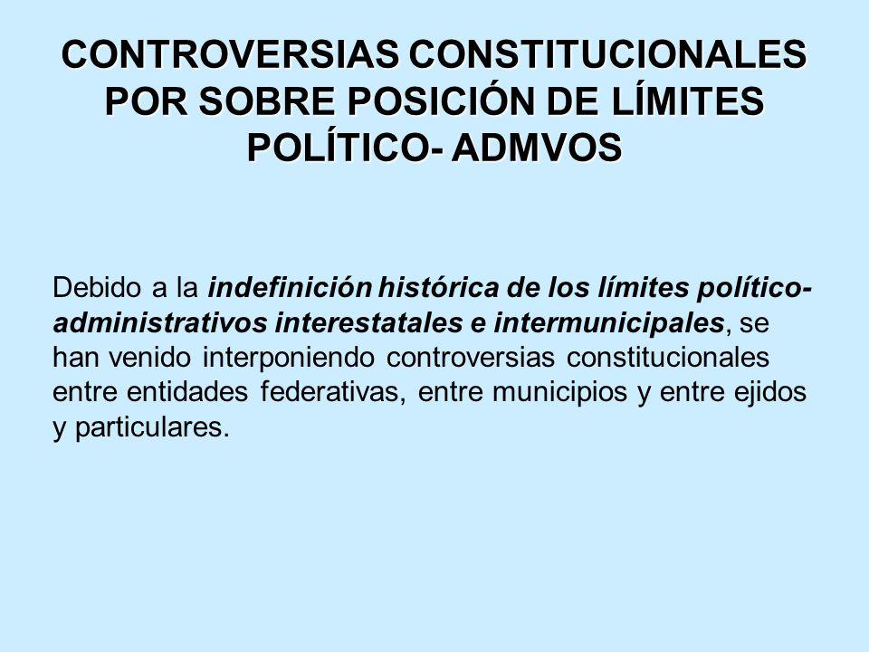 CONTROVERSIAS CONSTITUCIONALES POR SOBRE POSICIÓN DE LÍMITES POLÍTICO- ADMVOS Debido a la indefinición histórica de los límites político- administrati