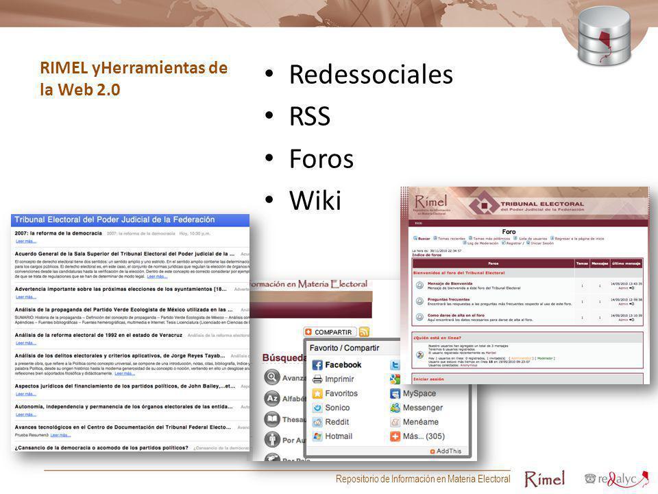 RIMEL yHerramientas de la Web 2.0 Redessociales RSS Foros Wiki Repositorio de Información en Materia Electoral