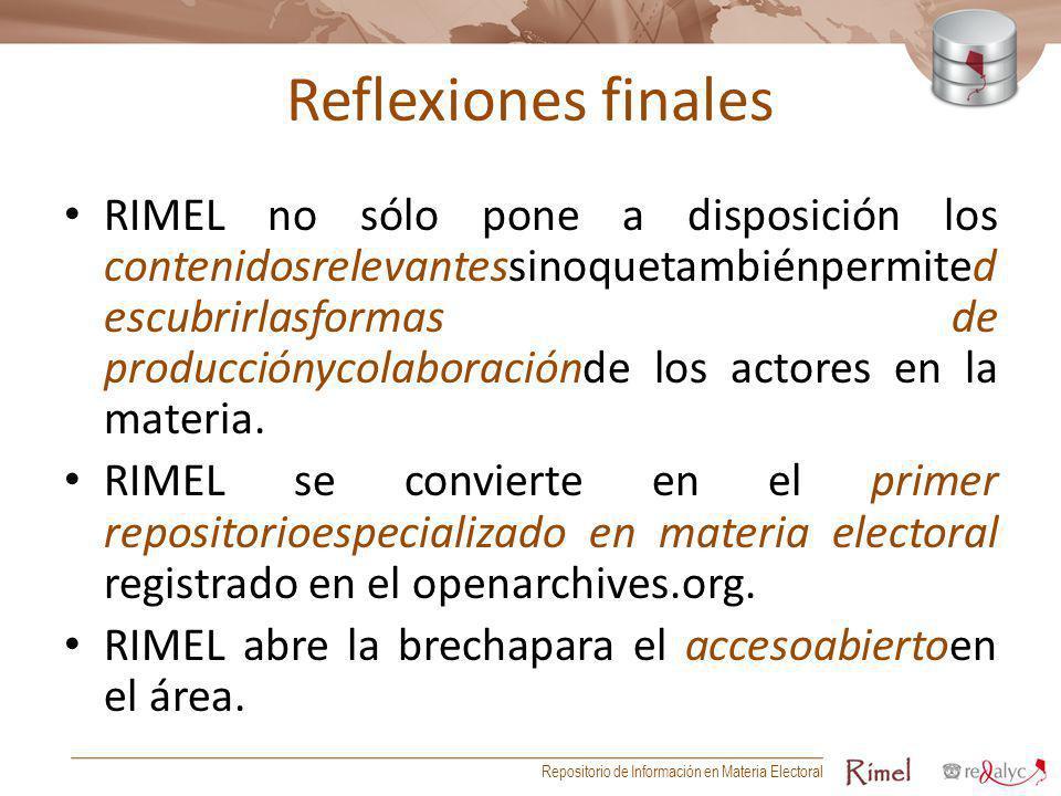 Reflexiones finales RIMEL no sólo pone a disposición los contenidosrelevantessinoquetambiénpermited escubrirlasformas de producciónycolaboraciónde los