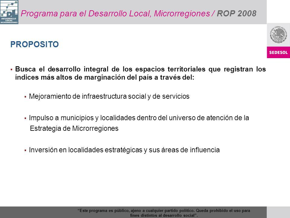Programa para el Desarrollo Local, Microrregiones / ROP 2008 Busca el desarrollo integral de los espacios territoriales que registran los índices más