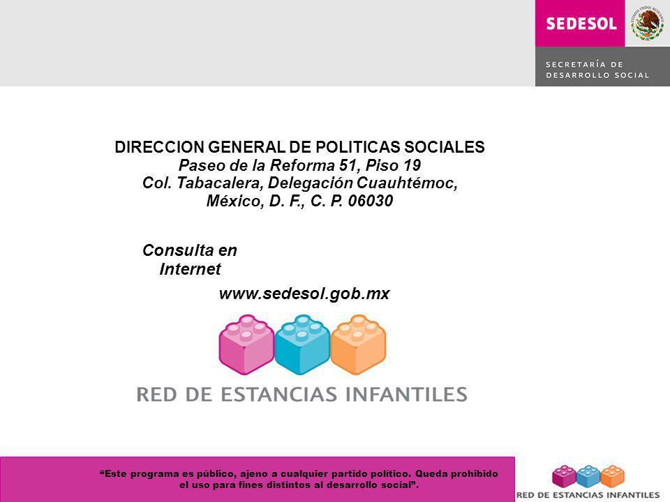 Consulta en Internet DIRECCION GENERAL DE POLITICAS SOCIALES Paseo de la Reforma 51, Piso 19 Col. Tabacalera, Delegación Cuauhtémoc, México, D. F., C.
