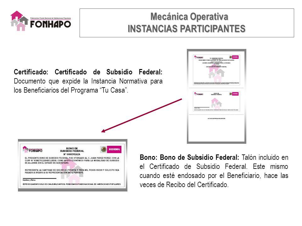 Certificado: Certificado de Subsidio Federal: Documento que expide la Instancia Normativa para los Beneficiarios del Programa Tu Casa.