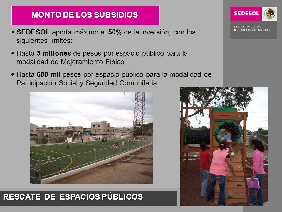 RESCATE DE ESPACIOS PÚBLICOS SEDESOL aporta máximo el 50% de la inversión, con los siguientes límites: Hasta 3 millones de pesos por espacio público para la modalidad de Mejoramiento Físico.