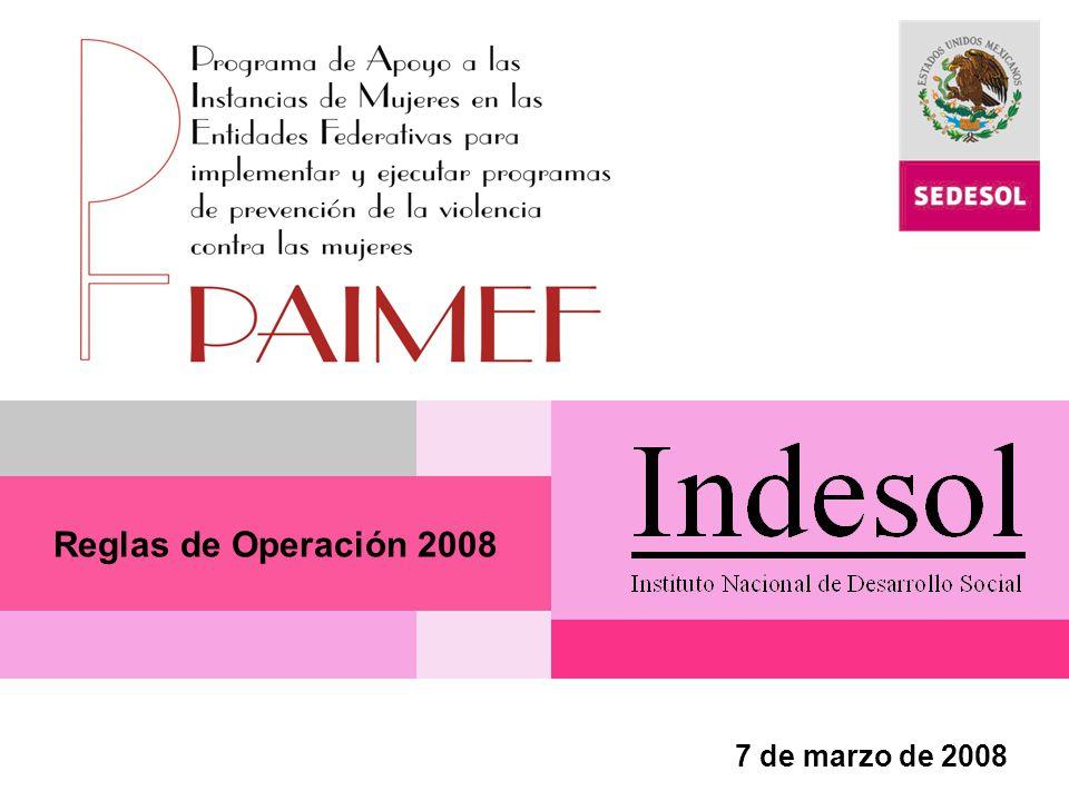 Instituto Nacional de Desarrollo Social Programa de Apoyo a las Instancias de Mujeres en las Entidades Federativas PAIMEF El PAIMEF, fue creado como respuesta a los Compromisos del Gobierno mexicano para prevenir, atender y erradicar la violencia de género, destinando recursos para el fortalecimiento de las Instancias de Mujeres.