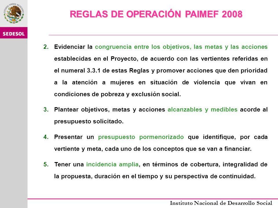 Instituto Nacional de Desarrollo Social REGLAS DE OPERACIÓN PAIMEF 2008 EJECUTORES La instancia ejecutora del PAIMEF es el Instituto Nacional de Desarrollo Social INDESOL.