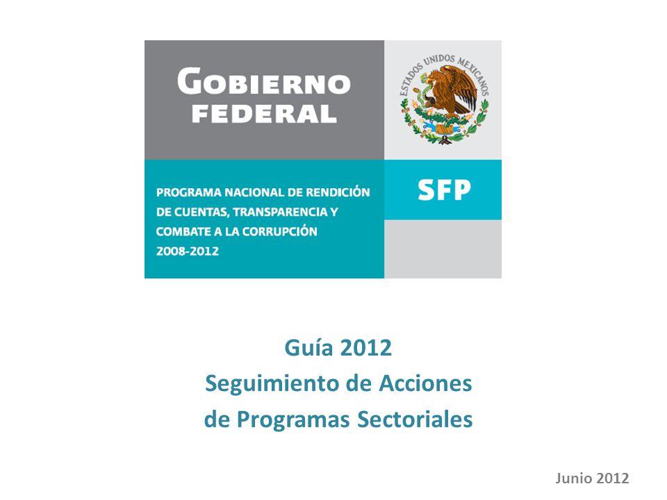 Guía 2012 Seguimiento de Acciones de Programas Sectoriales Junio 2012