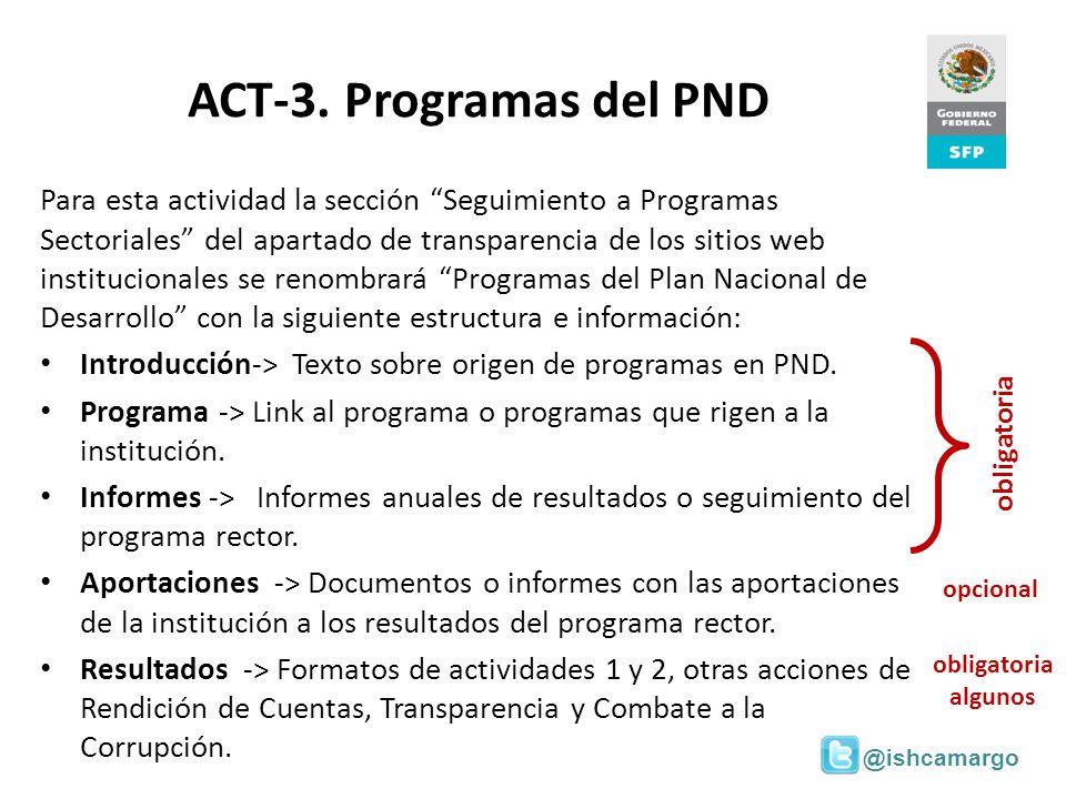 @ishcamargo ACT-3. Programas del PND Para esta actividad la sección Seguimiento a Programas Sectoriales del apartado de transparencia de los sitios we