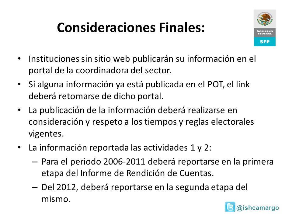 @ishcamargo Consideraciones Finales: Instituciones sin sitio web publicarán su información en el portal de la coordinadora del sector. Si alguna infor
