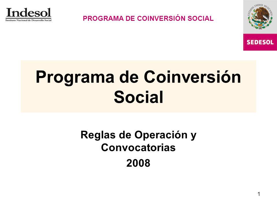 1 Programa de Coinversión Social Reglas de Operación y Convocatorias 2008 PROGRAMA DE COINVERSIÓN SOCIAL