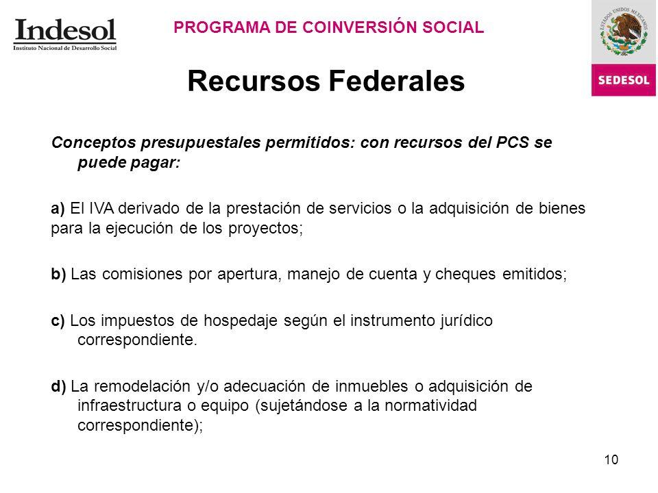10 Recursos Federales PROGRAMA DE COINVERSIÓN SOCIAL Cédula de Dictaminación. La cedula de dictaminación es el instrumento mediante el cual el dictami