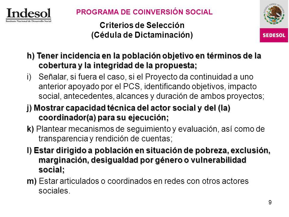 9 Criterios de Selección (Cédula de Dictaminación) PROGRAMA DE COINVERSIÓN SOCIAL Cédula de Dictaminación.