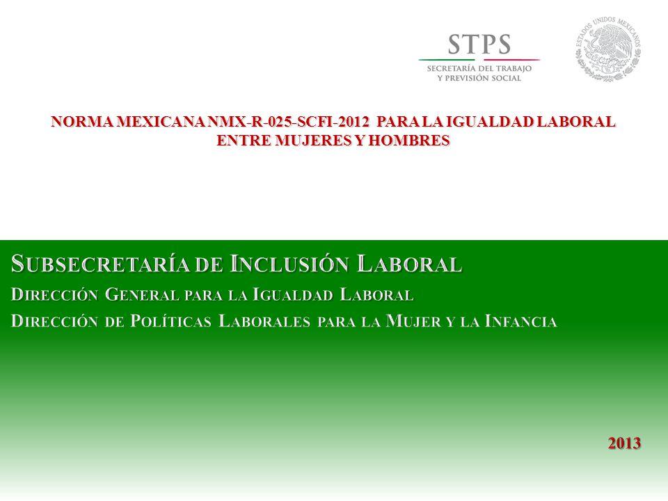 1 NORMA MEXICANA NMX-R-025-SCFI-2012 PARA LA IGUALDAD LABORAL ENTRE MUJERES Y HOMBRES
