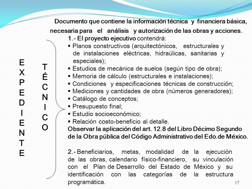 1.- El proyecto ejecutivo contendrá: Planos constructivos (arquitectónicos, estructurales y de instalaciones eléctricas, hidraúlicas, sanitarias y esp