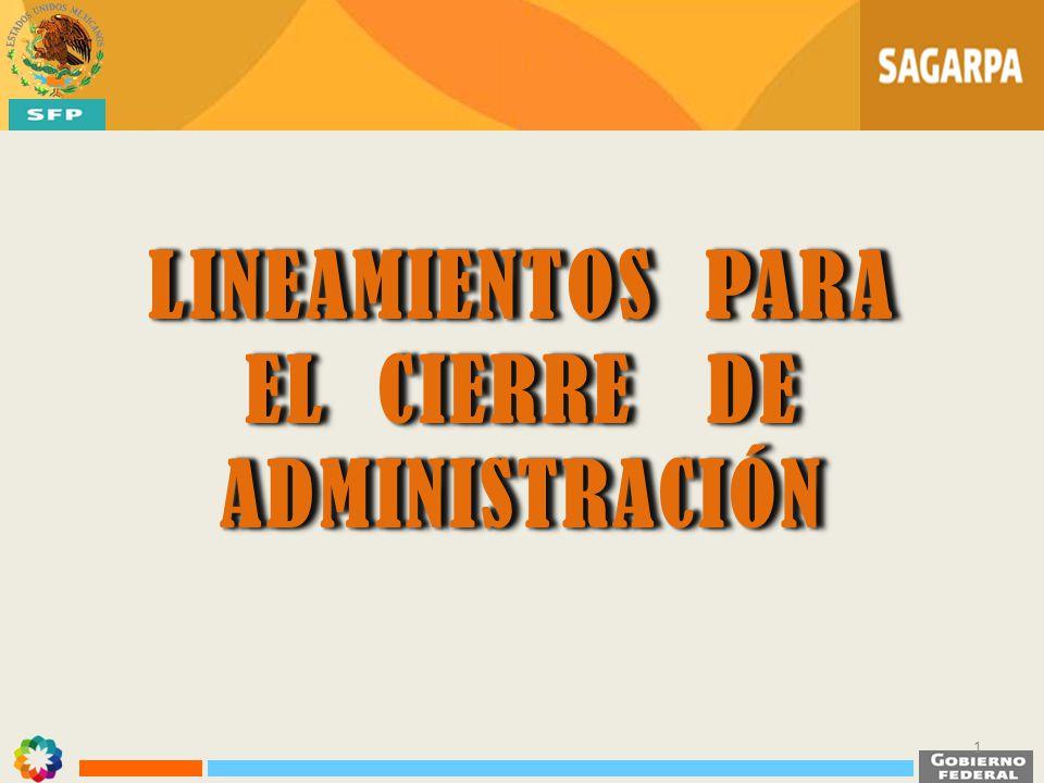 LINEAMIENTOS PARA EL CIERRE DE ADMINISTRACIÓN LINEAMIENTOS PARA EL CIERRE DE ADMINISTRACIÓN 1
