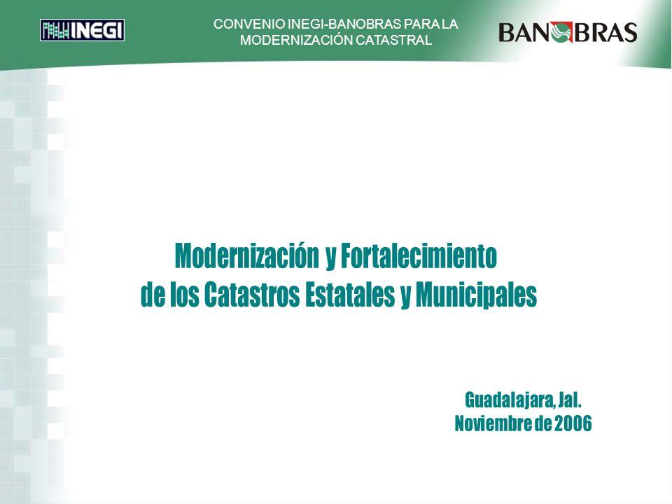 CONVENIO INEGI-BANOBRAS PARA LA MODERNIZACIÓN CATASTRAL
