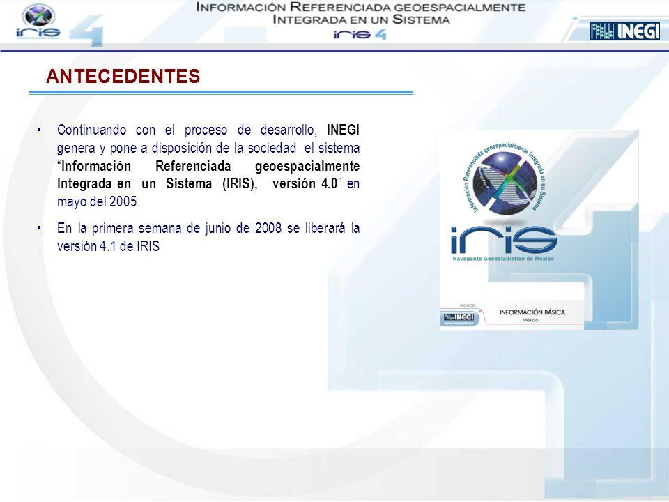 ANTECEDENTES Continuando con el proceso de desarrollo, INEGI genera y pone a disposición de la sociedad el sistema Información Referenciada geoespacia
