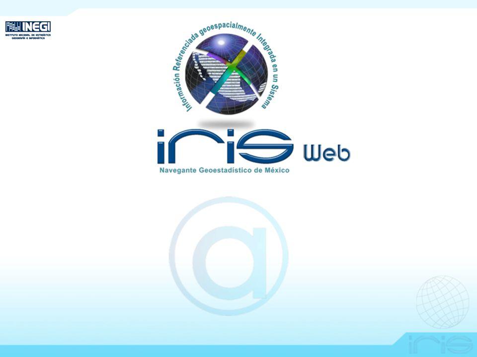 Objetivo de IRISWEB Crear una solución geomática a la medida del usuario, que integre información geográfica y estadística en un sistema para internet, así como brindar las herramientas necesarias para su manipulación, todo ello para propiciar la toma de decisiones basada en elementos técnicamente sustentados.