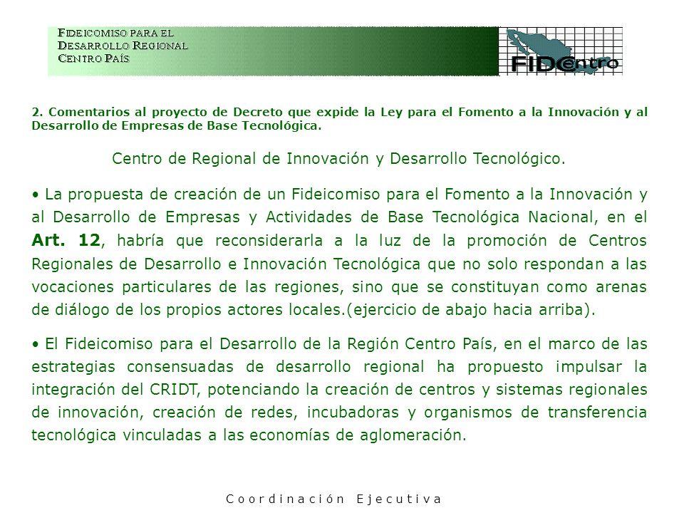 2. Comentarios al proyecto de Decreto que expide la Ley para el Fomento a la Innovación y al Desarrollo de Empresas de Base Tecnológica. Centro de Reg