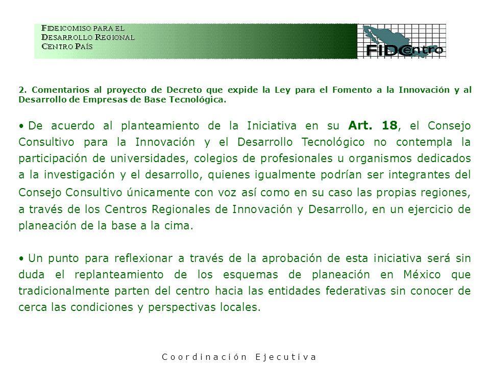 2. Comentarios al proyecto de Decreto que expide la Ley para el Fomento a la Innovación y al Desarrollo de Empresas de Base Tecnológica. De acuerdo al